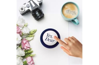 The `Yes Dear` Spousal Bliss Button | 10 `Yes Dear` Variations!