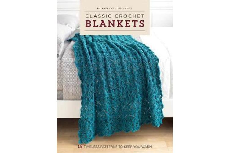 Classic Crochet Blankets - 18 Timeless Patterns to Keep You Warm