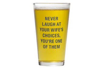 Say What Pint Glass - Wife's Choices