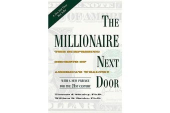 The Millionaire Next Door - The Surprising Secrets of America's Wealthy