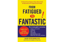 From Fatigued to Fantastic - A Clinically Proven Program to Regain Vibrant Health and Overcome Chronic Fatigue and Fibromyalgia