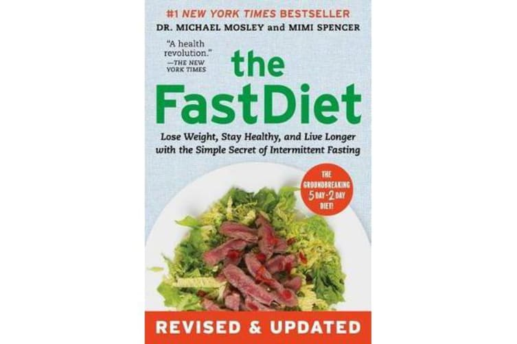 The Fastdiet - Revised & Updated - Lose Weight, Stay Healthy, and Live Longer with the Simple Secret of Intermittent Fasting