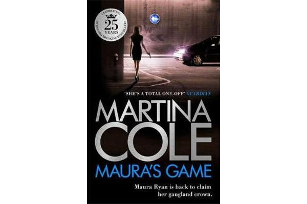 Maura's Game - A gripping crime thriller of danger, determination and one unstoppable woman