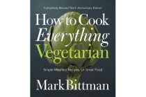 How to Cook Everything Vegetarian - Completely Revised Tenth Anniversary Edition
