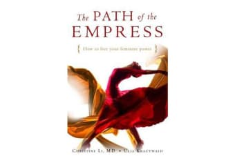 The Path of the Empress - How to Free Your Feminine Power