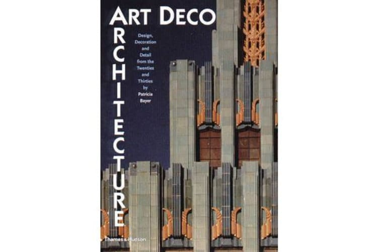 Art Deco Architecture - Design, Decoration and Detail from 20s and