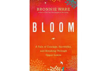 Bloom - A Tale of Courage, Surrender, and Breaking Through Upper Limits