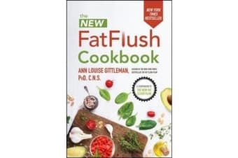 The New Fat Flush Cookbook