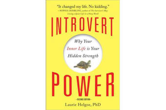 Introvert Power - Why Your Inner Life is Your Hidden Strength