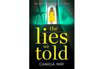 The Lies We Told - The Exciting New Psychological Thriller from the Bestselling Author of Watching Edie