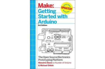 Getting Started with Arduino - The Open Source Electronics Prototyping Platform