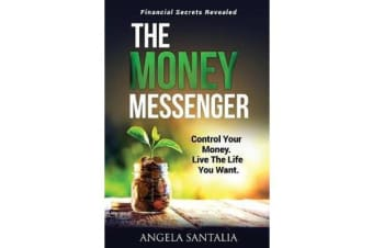 THE MONEY MESSENGER - Control Your Money. Live The Life You Want