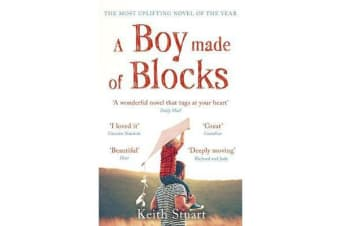A Boy Made of Blocks - The most uplifting novel of 2017