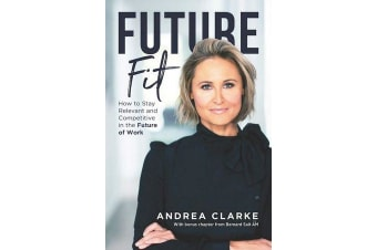 Future Fit - How to Stay Relevant and Competitive in the Future of Work