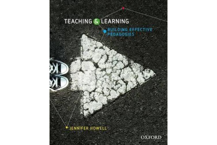 Teaching and Learning - Building Effective Pedagogies