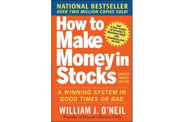 How to Make Money in Stocks - A Winning System in Good Times and Bad, Fourth Edition