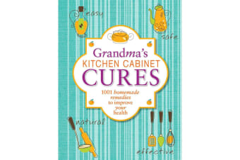 Grandmas Kitchen Cabinet Cures, by Reader's Diges