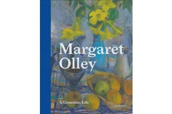 Margaret Olley: A Generous Life - A Generous Life