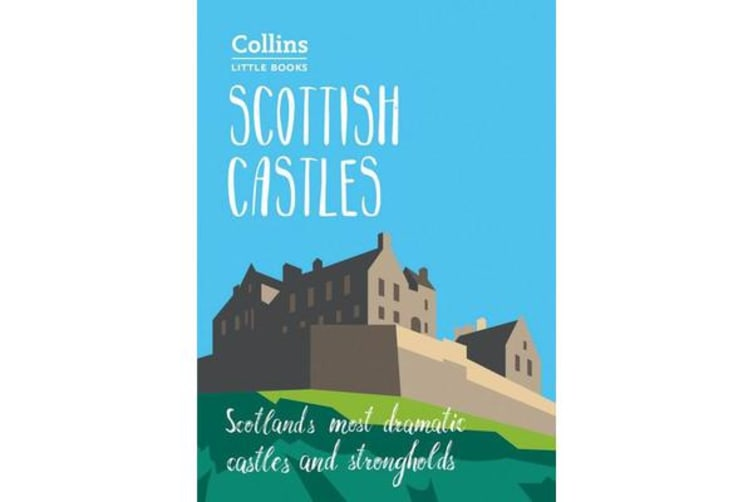 Scottish Castles - Scotland'S Most Dramatic Castles and Strongholds