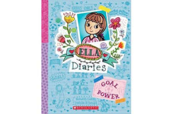 Ella Diaries #13 - Goal Power