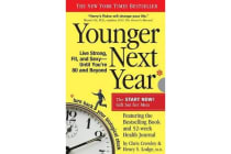 Younger Next Year for Men - Live Strong, Fit, and Sexy Until You're 80 and Beyond
