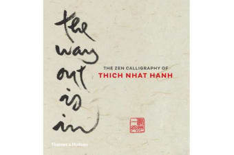 The Way Out is In - The Zen Calligraphy of Thich Nhat Hanh