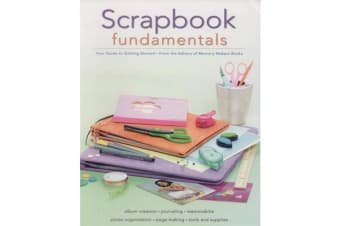 Scrapbook Fundamentals - Your Guide to Getting Started