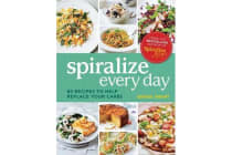 Spiralize Everyday - 80 recipes to help replace your carbs
