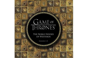 Game of Thrones: The Noble Houses of Westeros - Seasons 1-5