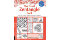 The Great Zentangle Book - Learn to Tangle with 101 Favorite Patterns