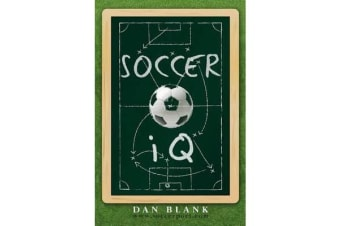 Soccer IQ - Things That Smart Players Do