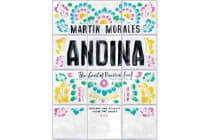 Andina - The heart of Peruvian food: recipes and stories from the Andes