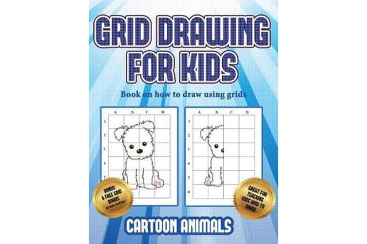 Book on how to draw using grids (Learn to draw cartoon animals) - This book teaches kids how to draw cartoon animals using grids