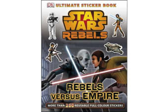 Star Wars Rebels Rebels versus Empire Ultimate Sticker Book