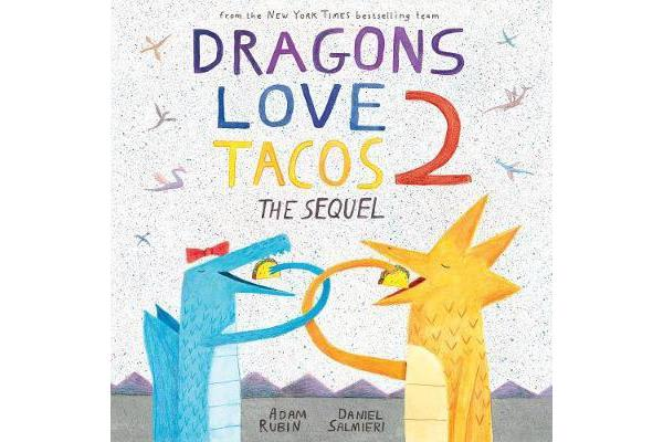 Dragons Love Tacos: 2 - The Sequel