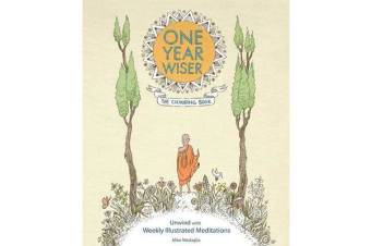 One Year Wiser: The Colouring Book - Unwind With Weekly Illustrated Meditations