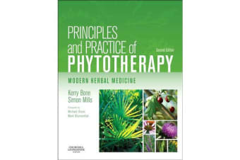 Principles and Practice of Phytotherapy - Modern Herbal Medicine