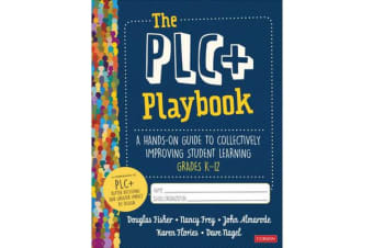 The Plc+ Playbook, Grades K-12 - A Hands-On Guide to Collectively Improving Student Learning