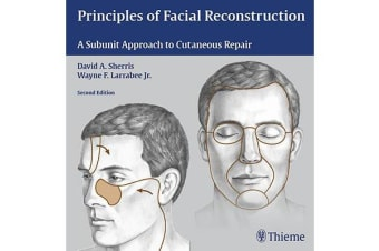 Principles of Facial Reconstruction - A Subunit Approach to Cutaneous Repair