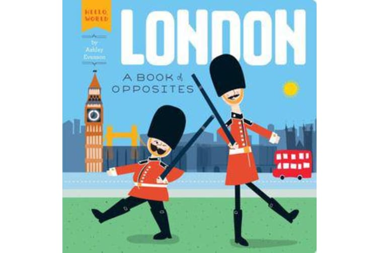 London - A Book of Opposites