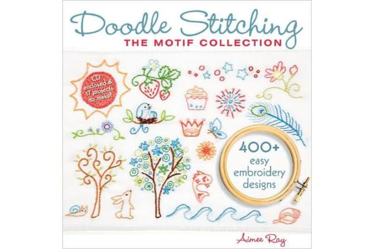Doodle Stitching: The Motif Collection - 400+ Easy Embroidery Designs