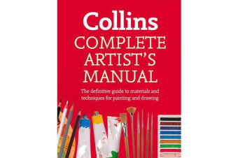 Complete Artist's Manual - The Definitive Guide to Materials and Techniques for Painting and Drawing