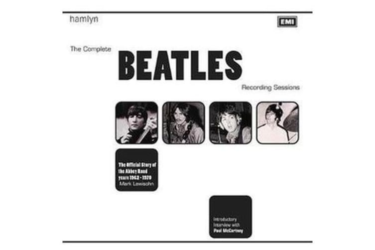 The Complete Beatles Recording Sessions - The Official Story of the Abbey Road years 1962-1970