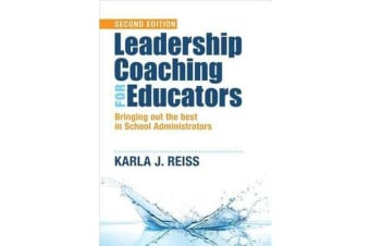 Leadership Coaching for Educators - Bringing Out the Best in School Administrators