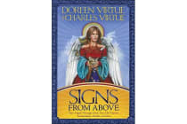 Signs from Above - Your Angels' Messages About Your Life Purpose, Relationships, Health, and More