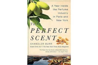 The Perfect Scent - A Year Inside the Perfume Industry in Paris and New York