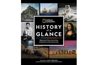 National Geographic History at a Glance - Illustrated Time Lines From Prehistory to the Present Day