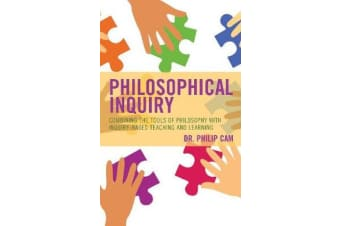 Philosophical Inquiry - Combining the Tools of Philosophy with Inquiry-based Teaching and Learning