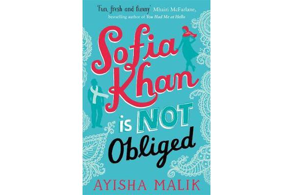 Sofia Khan is Not Obliged - A heartwarming romantic comedy
