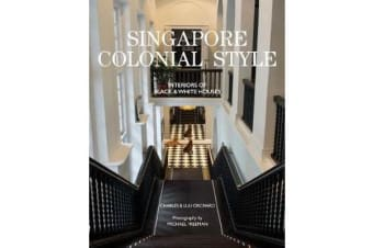 Singapore Colonial Style - Interiors of Black and White Houses